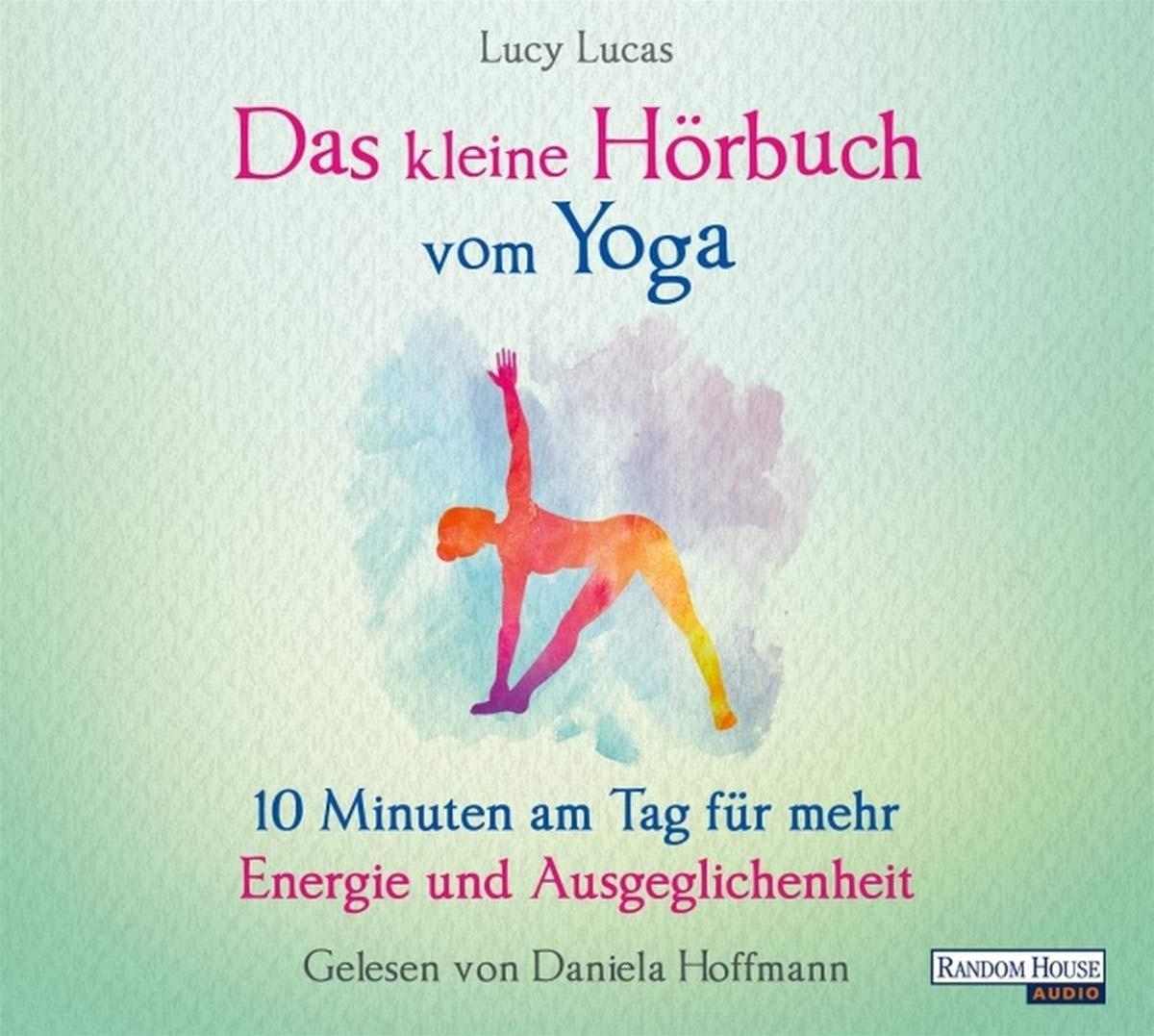 Das kleine Hör-Buch vom Yoga