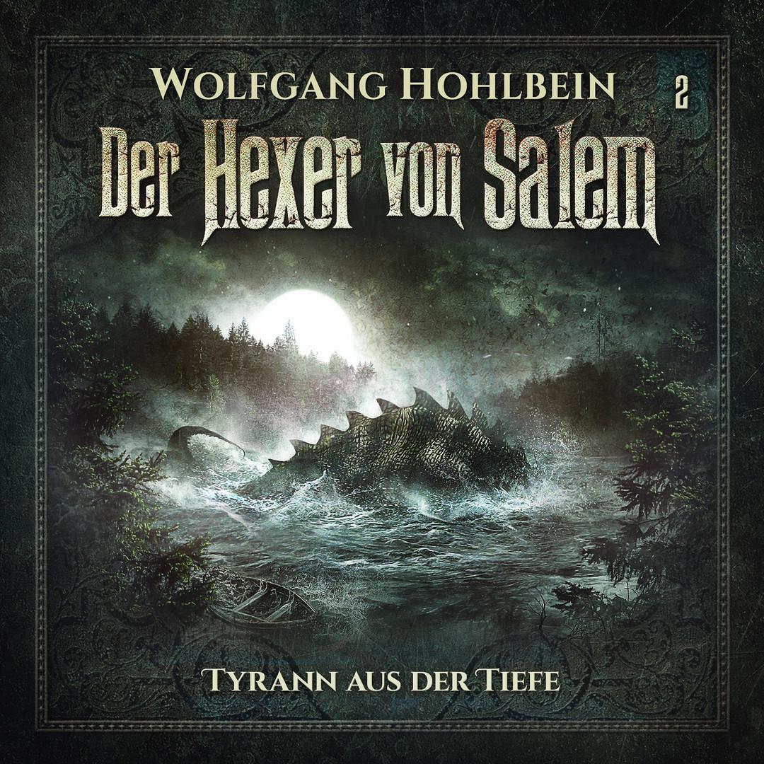 Der Hexer von Salem - 02: Tyrann aus der Tiefe