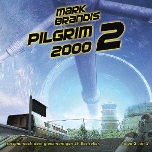 Mark Brandis - 14 - Pilgrim 2000 Teil 2 von 2