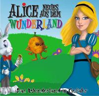 Alice : Neues aus dem Wunderland