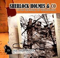 Sherlock Holmes & Co 01 - Das Geisterhaus