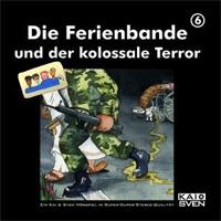 Die Ferienbande 6 und der kolossale Terror