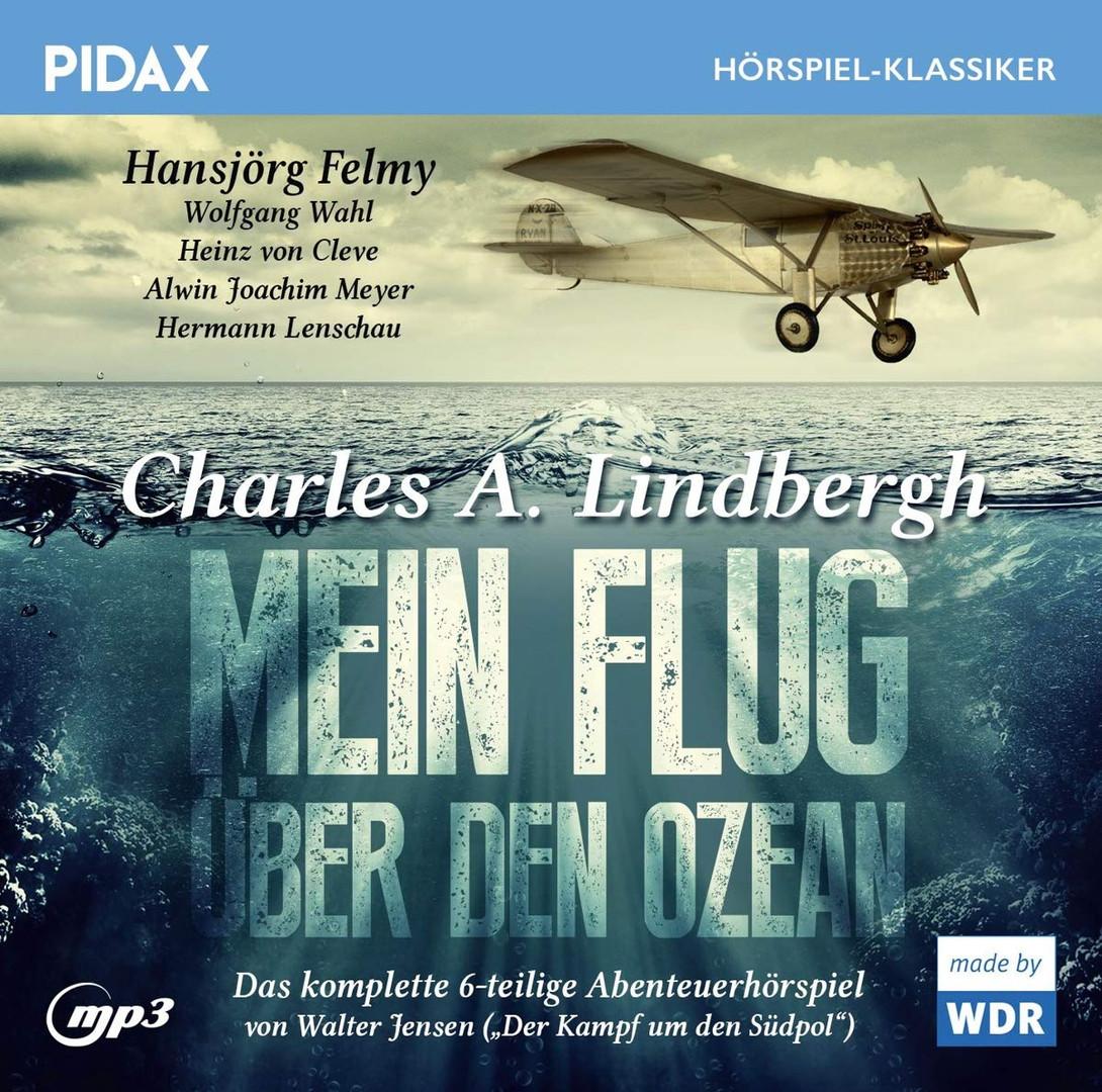 Pidax Hörspiel Klassiker - Charles A. Lindbergh: Mein Flug über den Ozean