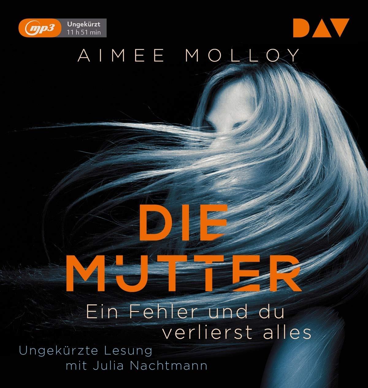 Aimee Molloy - Die Mutter – Ein Fehler und du verlierst alles