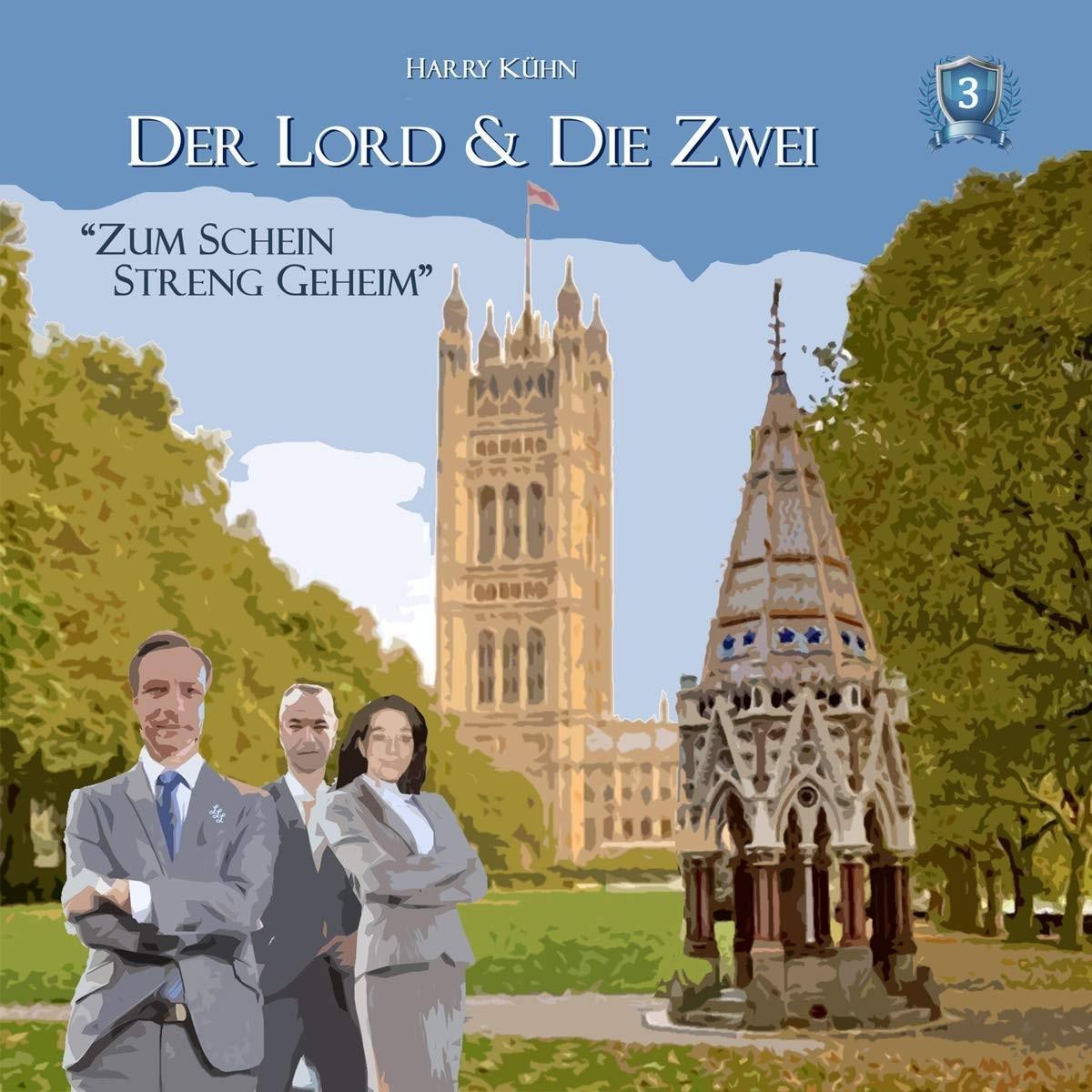 Der Lord & die Zwei (3): Zum Schein streng geheim