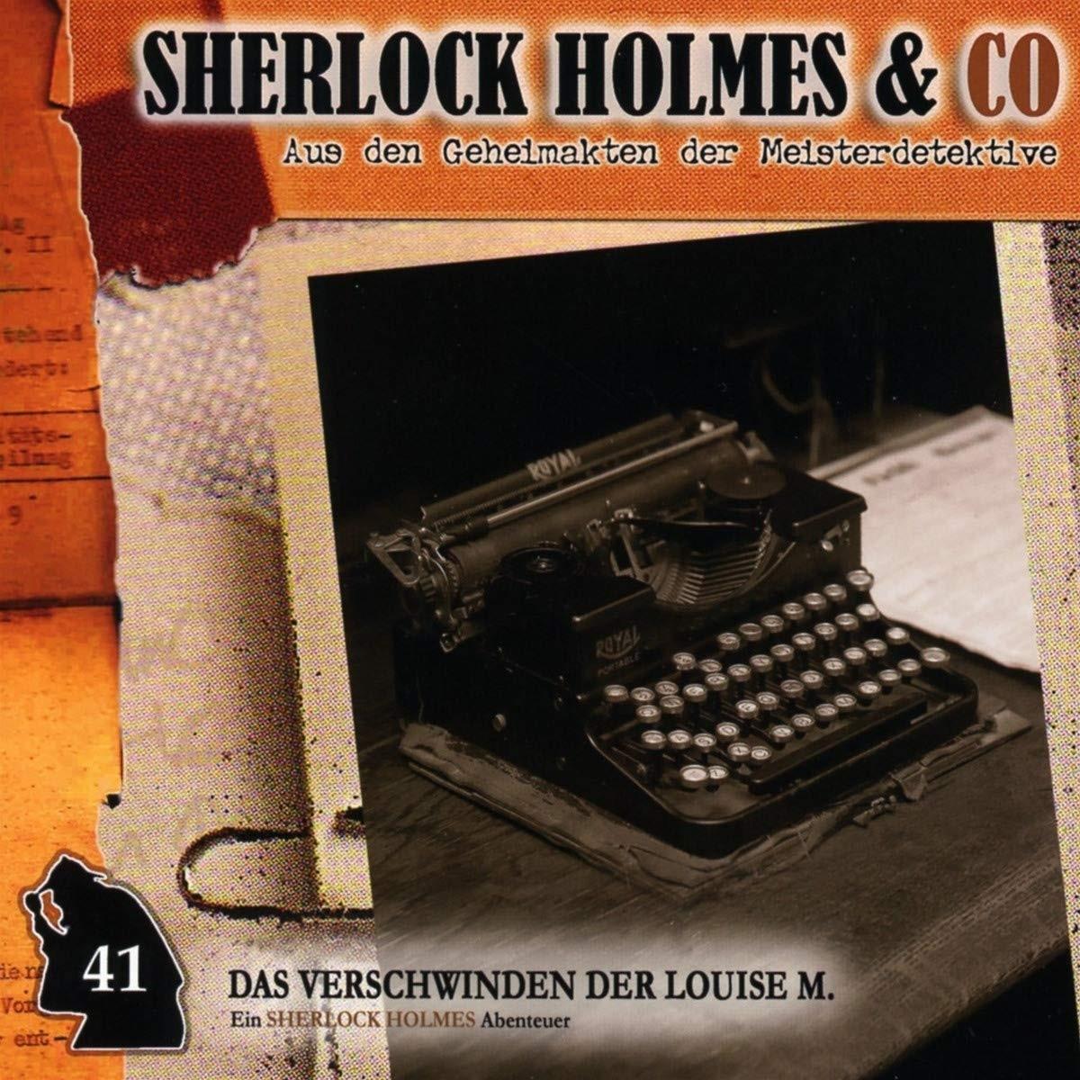 Sherlock Holmes und Co. 41 - Das Verschwinden der Louise M. (1. Teil)