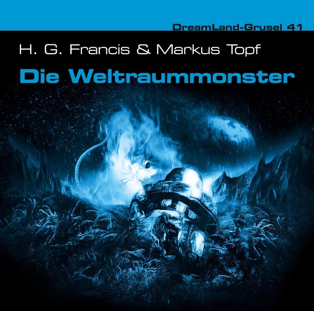 Dreamland Grusel - 41 - Die Weltraummonster