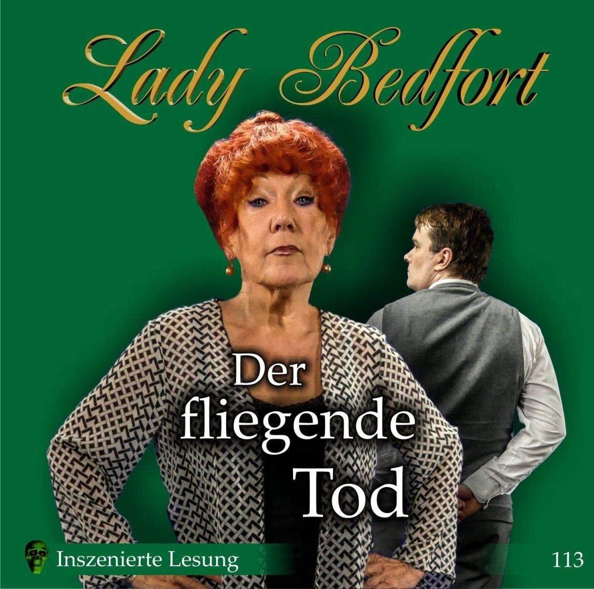 Lady Bedfort - Folge 113: Der fliegende Tod (Inszenierte Lesung)