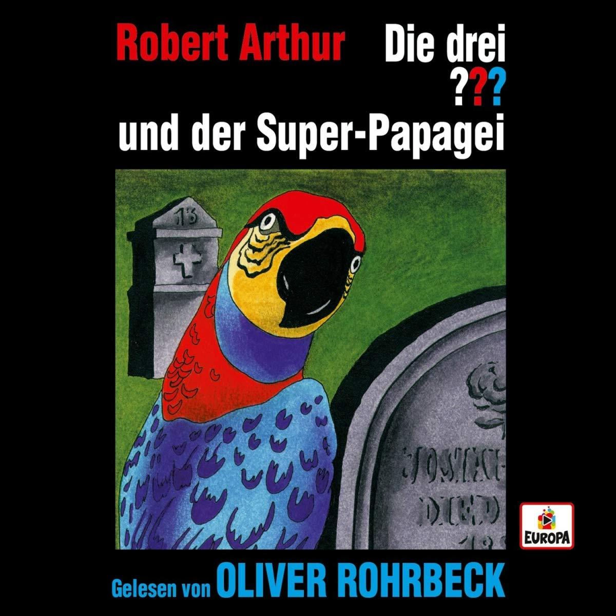 Oliver Rohrbeck liest... Die drei ??? und der Super-Papagei