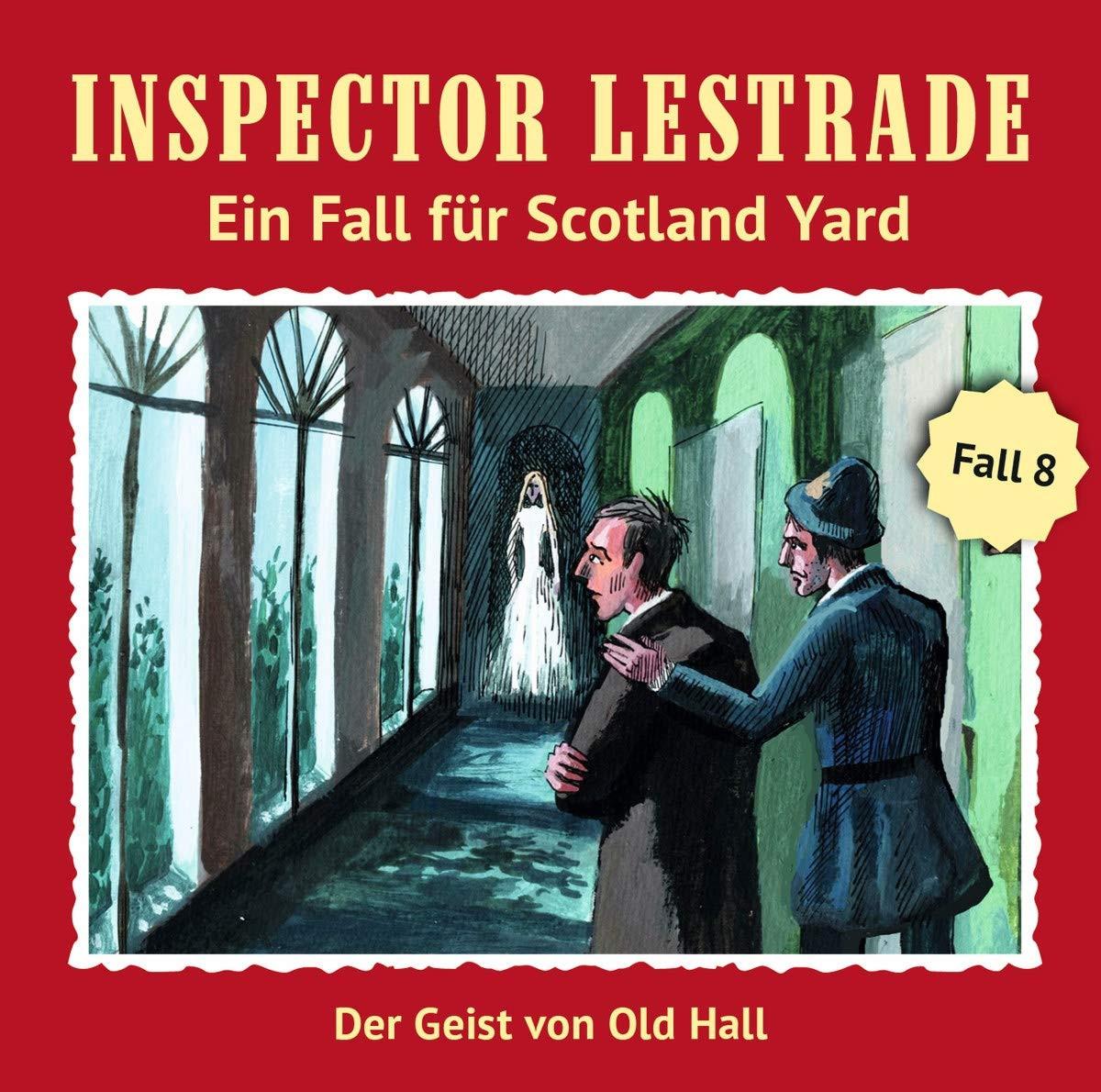 Inspector Lestrade - Fall 8: Der Geist von Old Hall