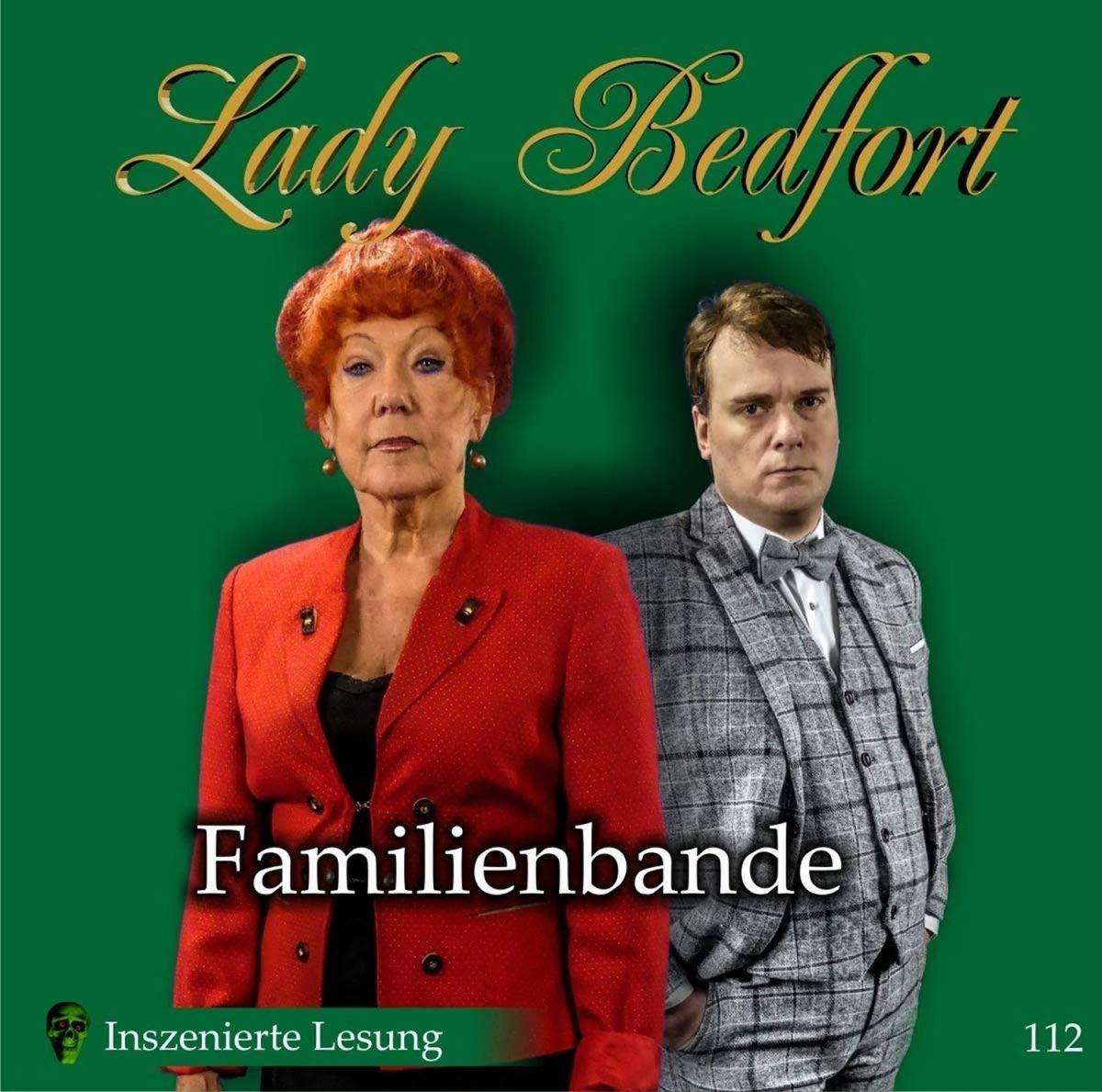 Lady Bedfort - Folge 112: Familienbande (Inszenierte Lesung)
