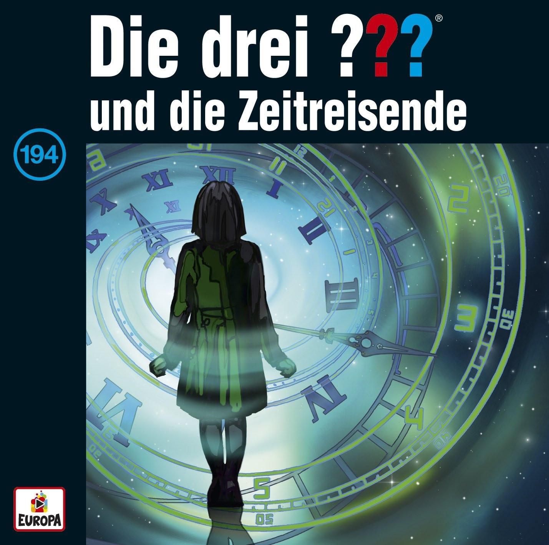 Die drei ??? Fragezeichen - Folge 194: und die Zeitreisende (CD)