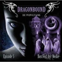 Dragonbound 05 Das Fest der Weihe