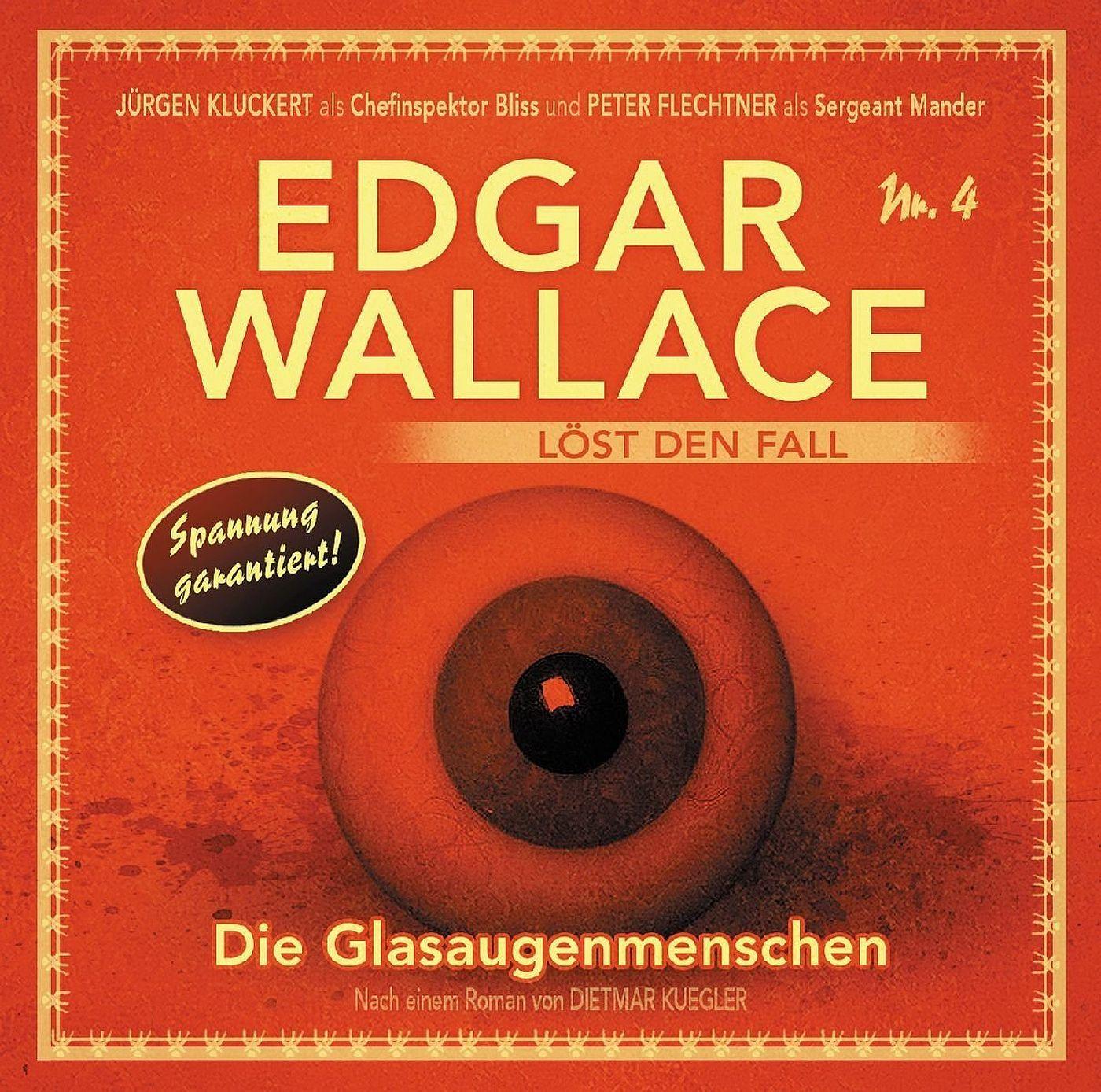 Edgar Wallace löst den Fall 04: Die Glasaugenmenschen