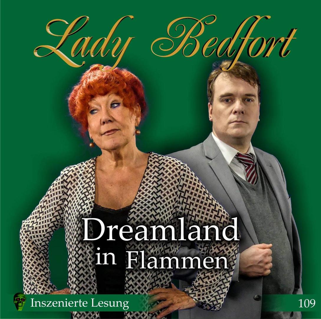 Lady Bedfort - Folge 109: Dreamland in Flammen (Inszenierte Lesung)