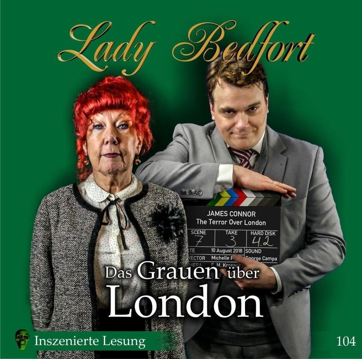Lady Bedfort - Folge 104: Das Grauen über London (Inszenierte Lesung)