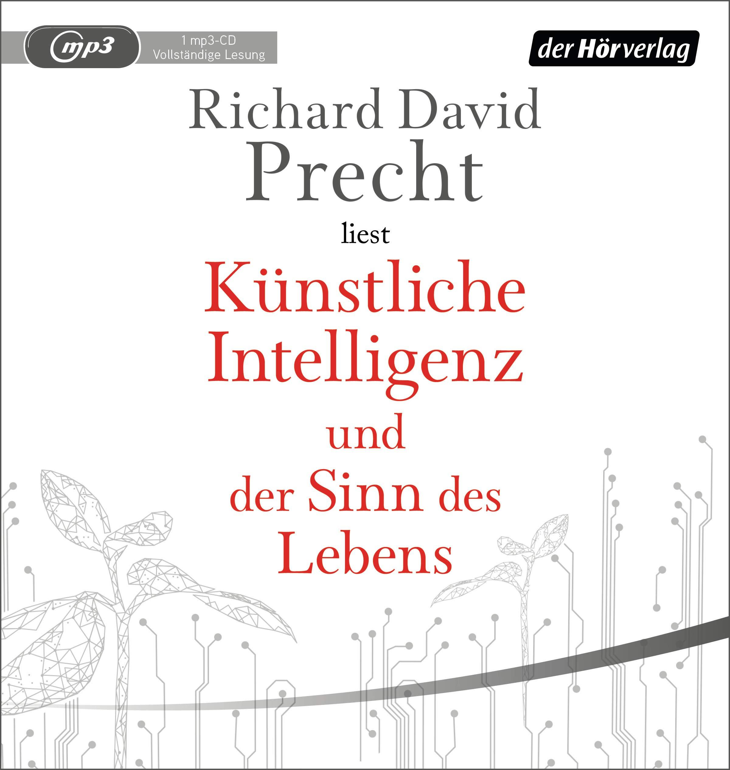 Richard David Precht - Künstliche Intelligenz und der Sinn des Lebens