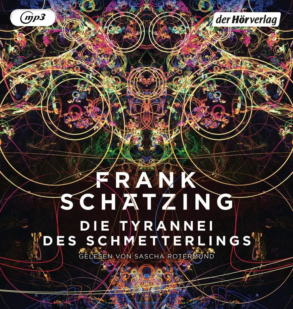 Frank Schätzing - Die Tyrannei des Schmetterlings