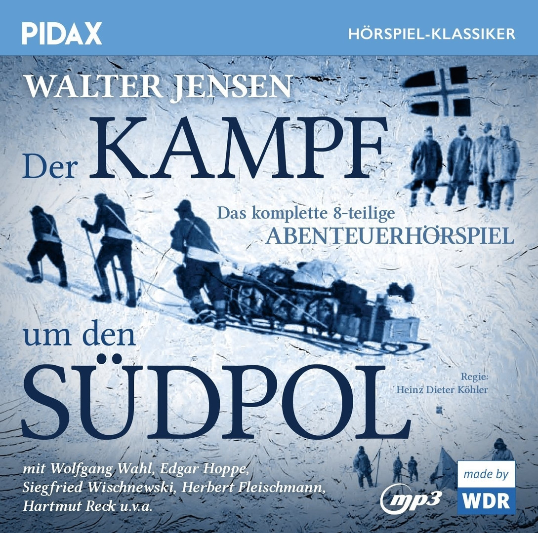 Pidax Hörspiel Klassiker - Der Kampf um den Südpol