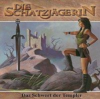 Die Schatzjägerin 2 Das Schwert der Templer