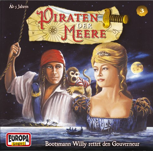 Piraten der Meere Folge 03 - Bootsmann Willy rettet den Gouverne