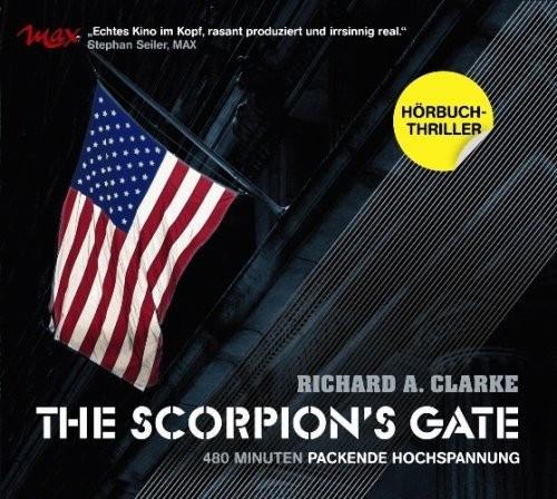 Richard A. Clarke - The Scorpions Gate -