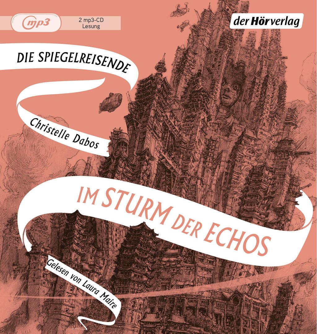 Christelle Dabos - Im Sturm der Echos: Band vier der Spiegelreisenden-Saga