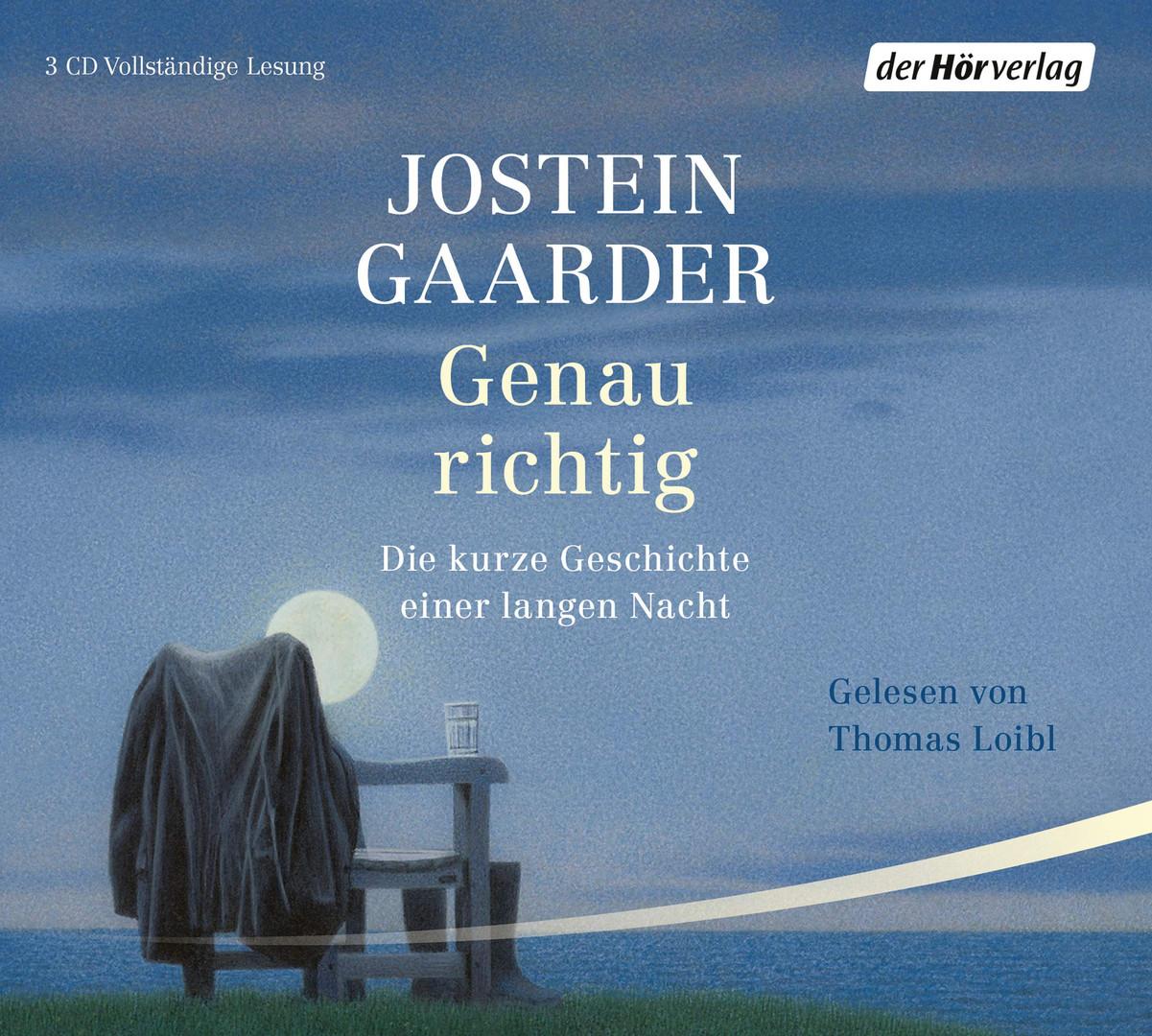 Jostein Gaarder - Genau richtig: Die kurze Geschichte einer langen Nacht