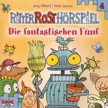 Ritter Rost 04 die fantastischen Fünf