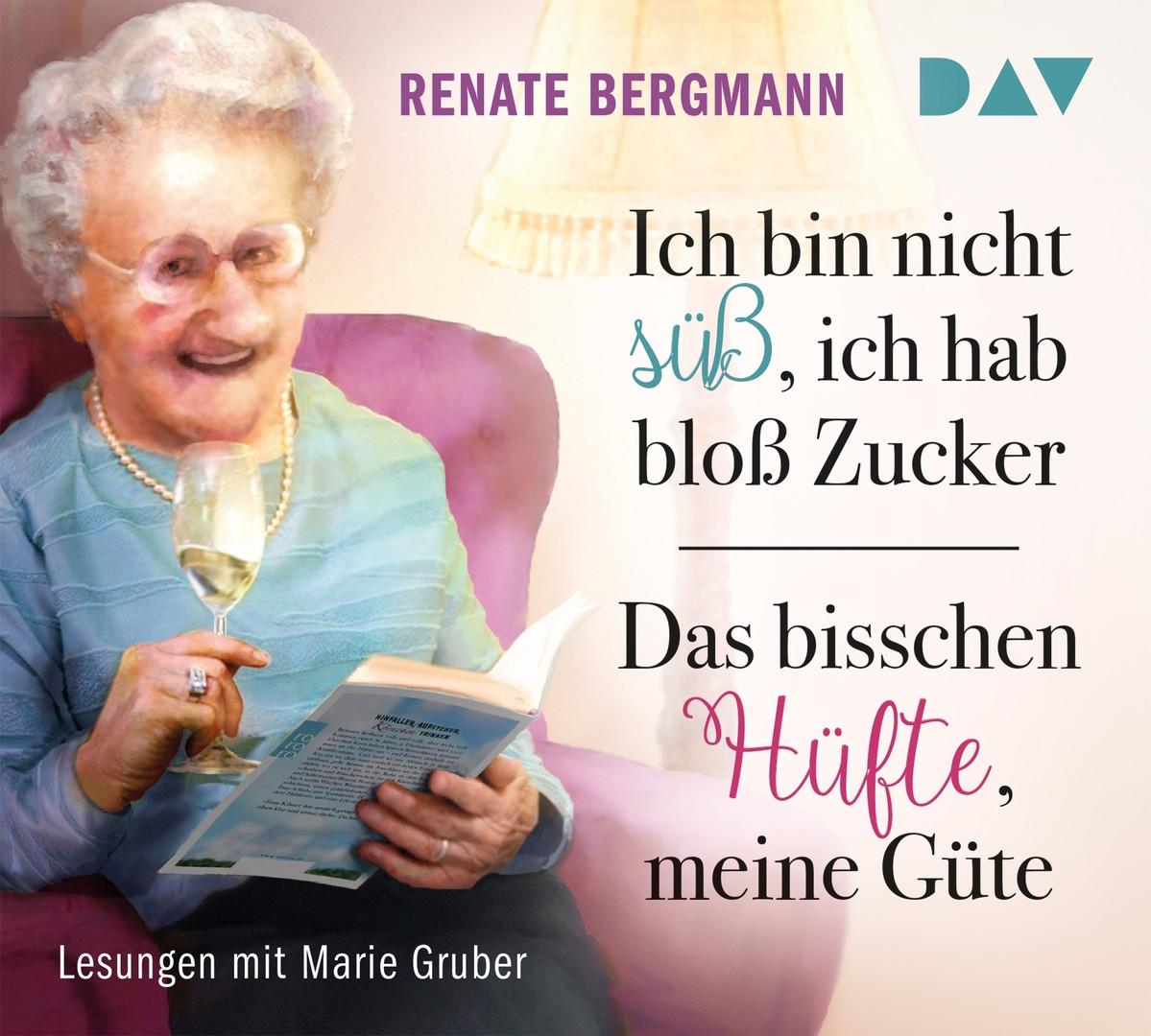 Renate Bergmann - Ich bin nicht süß, ich hab bloß Zucker / Das bisschen Hüfte, meine Güte