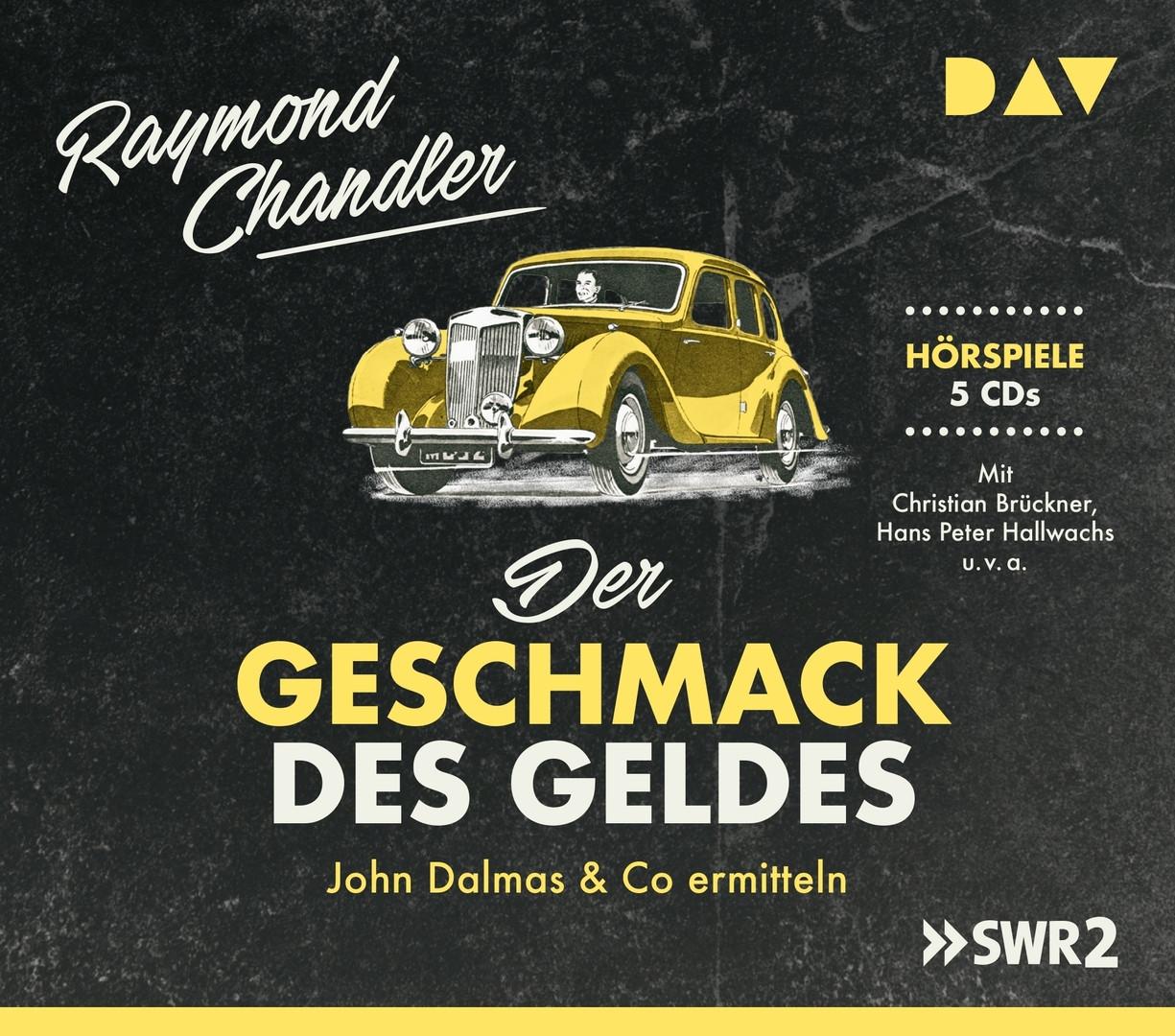Raymond Chandler - Der Geschmack des Geldes. John Dalmas & Co ermitteln (Hörspiele)