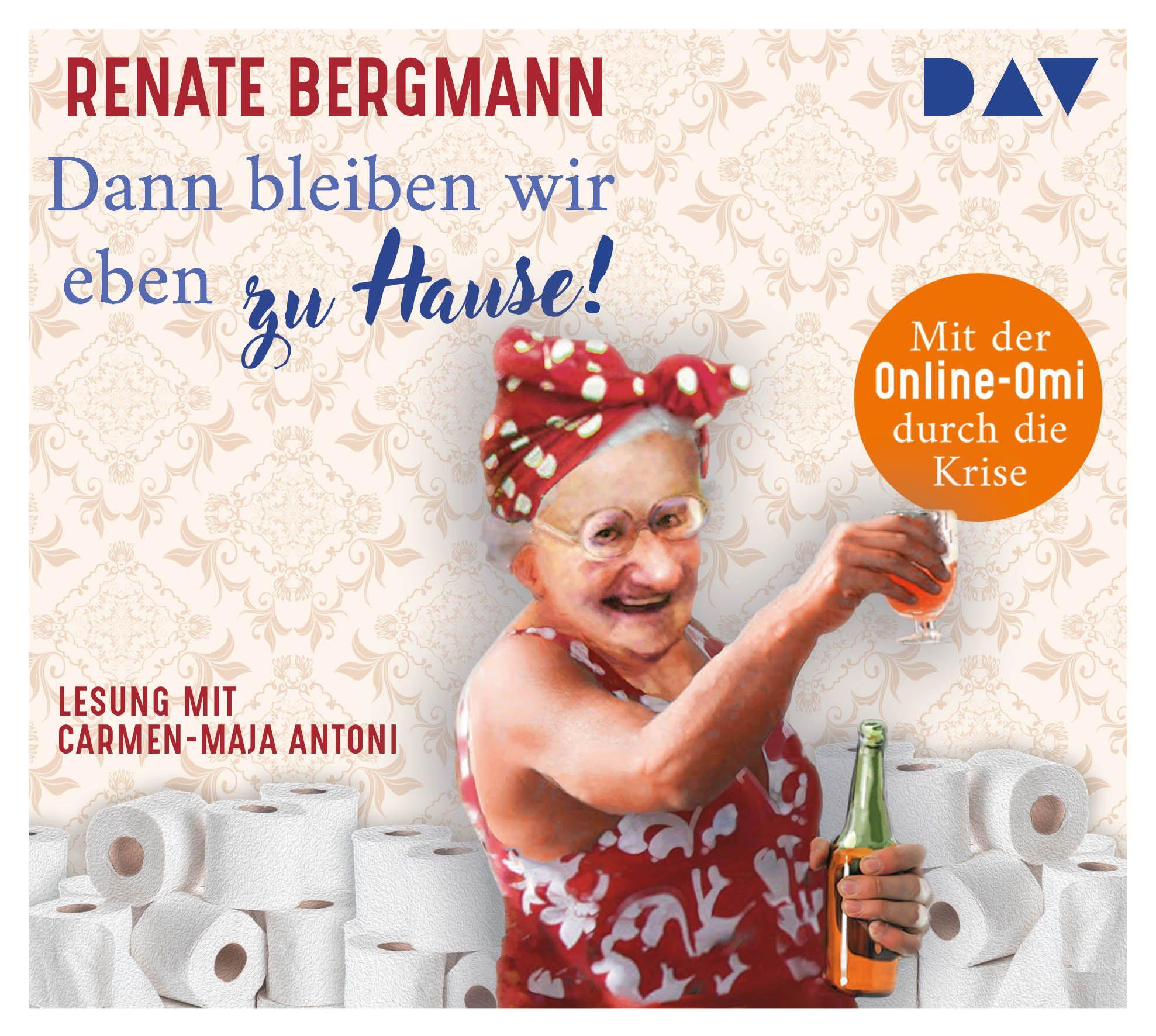 Renate Bergmann - Dann bleiben wir eben zu Hause!