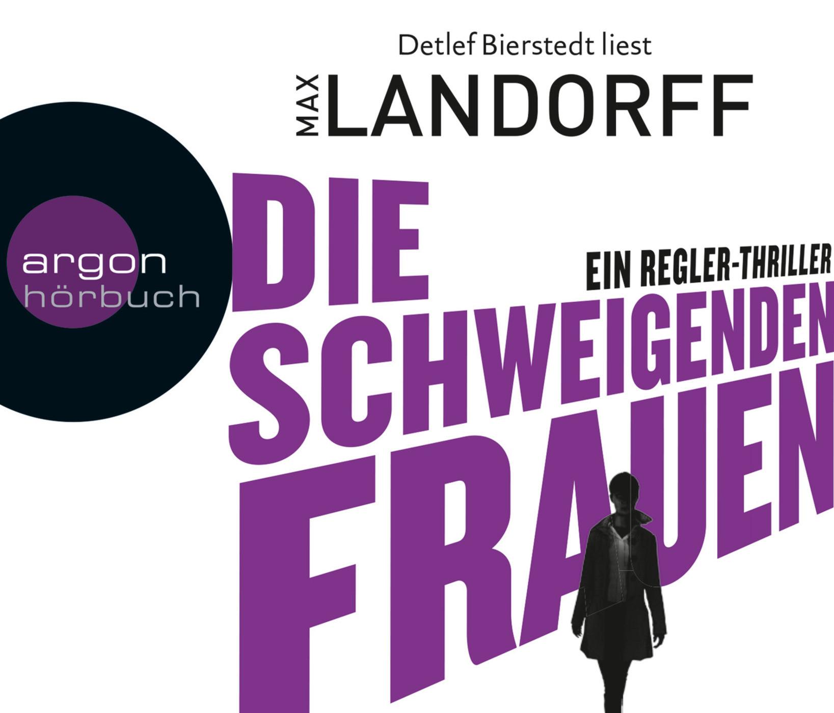 Max Landorff - Die schweigenden Frauen. Ein Regler-Thriller