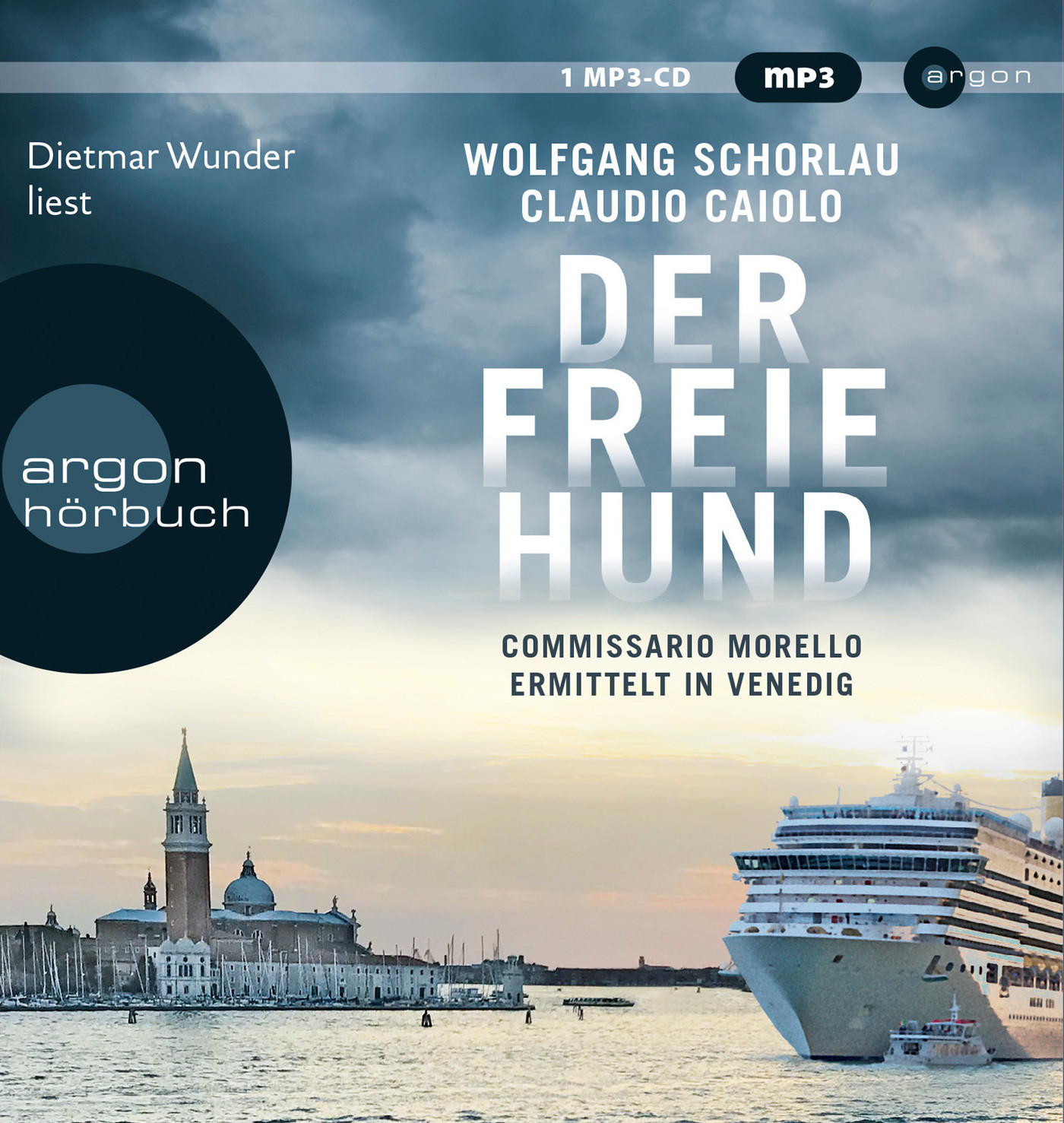 Wolfgang Schorlau, Claudio Caiolo - Der freie Hund: Commissario Morello ermittelt in Venedig