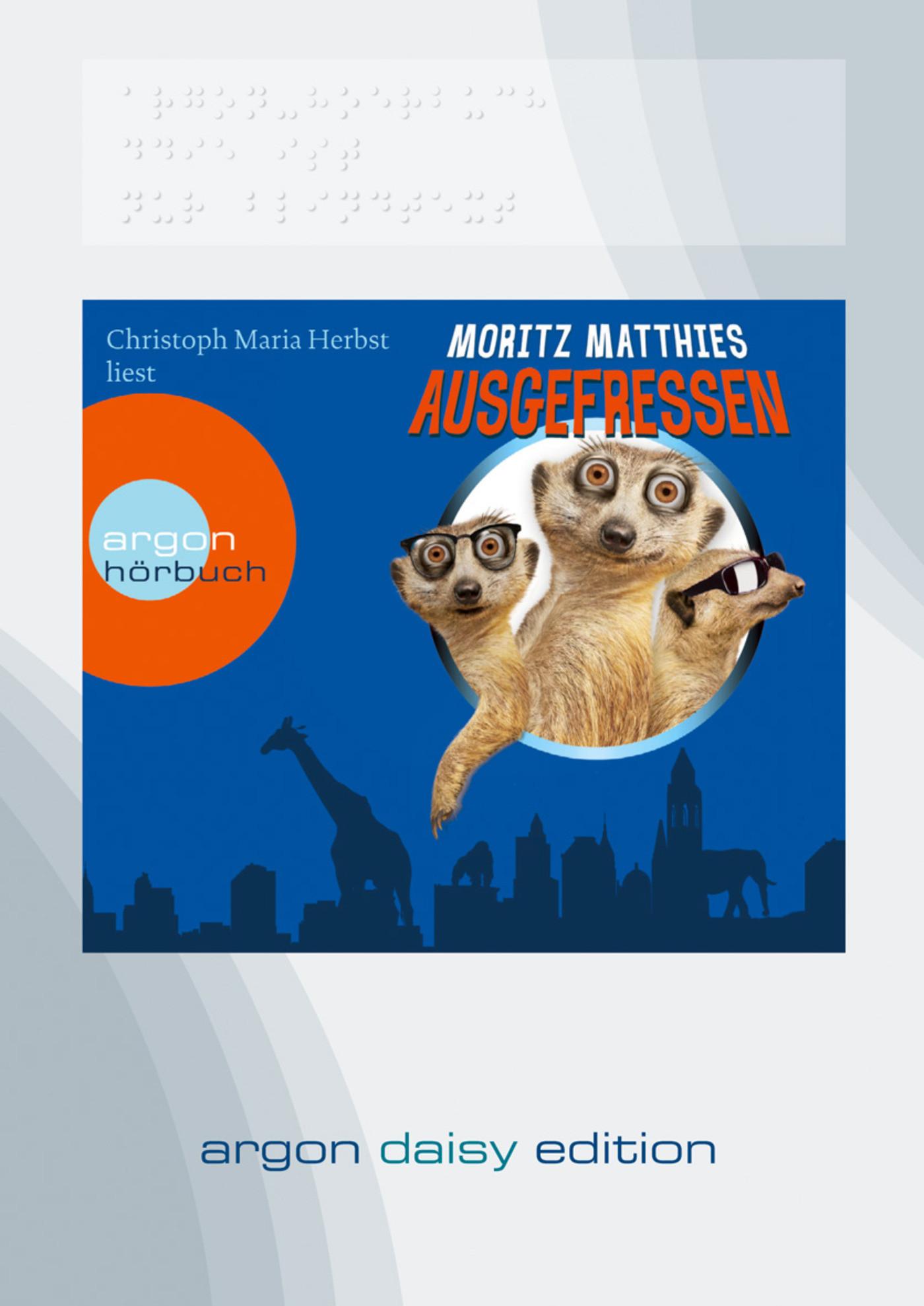 Moritz Matthies - Ausgefressen (DAISY Edition)