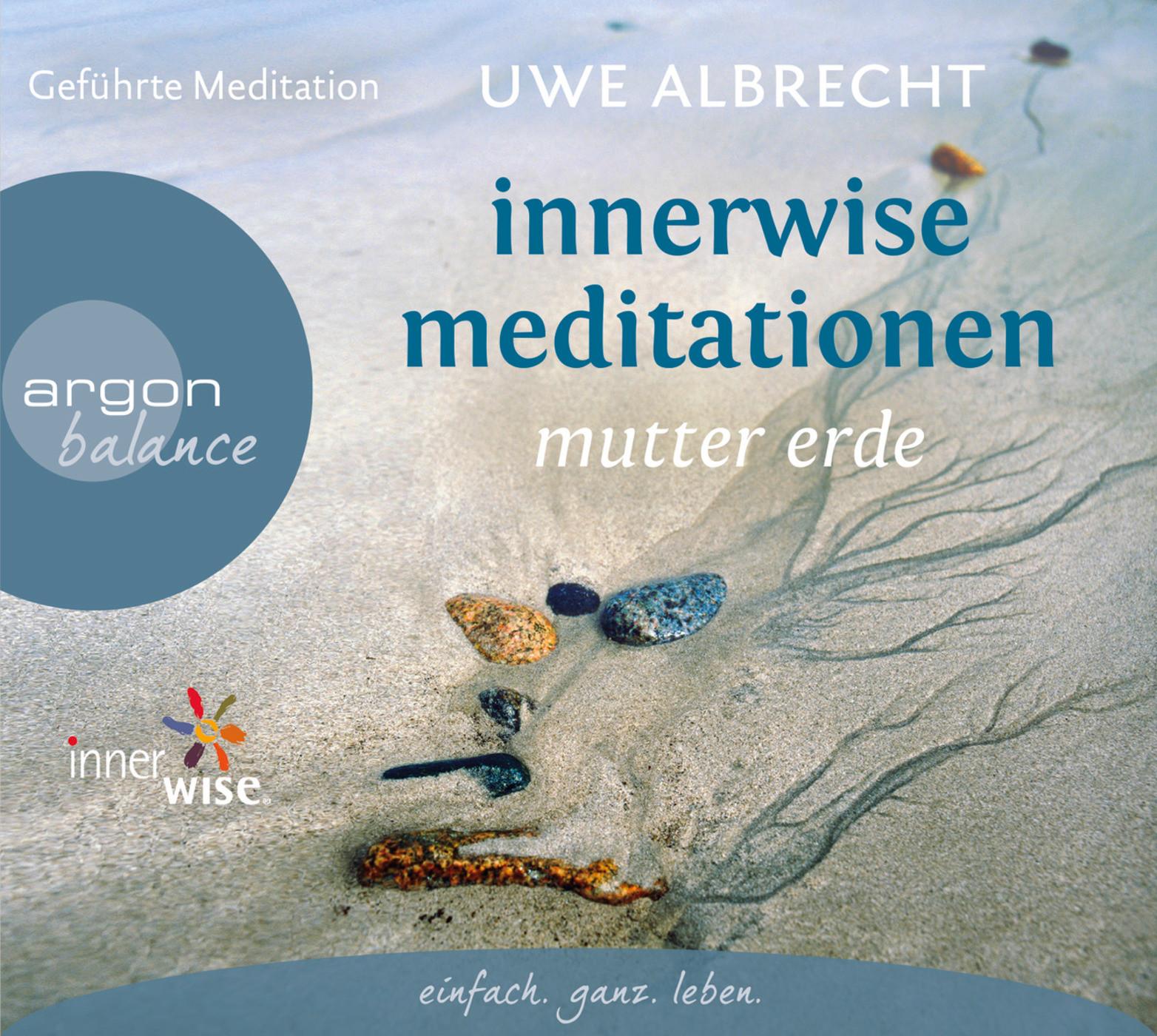 Uwe Albrecht - Innerwise Meditation: Mutter Erde