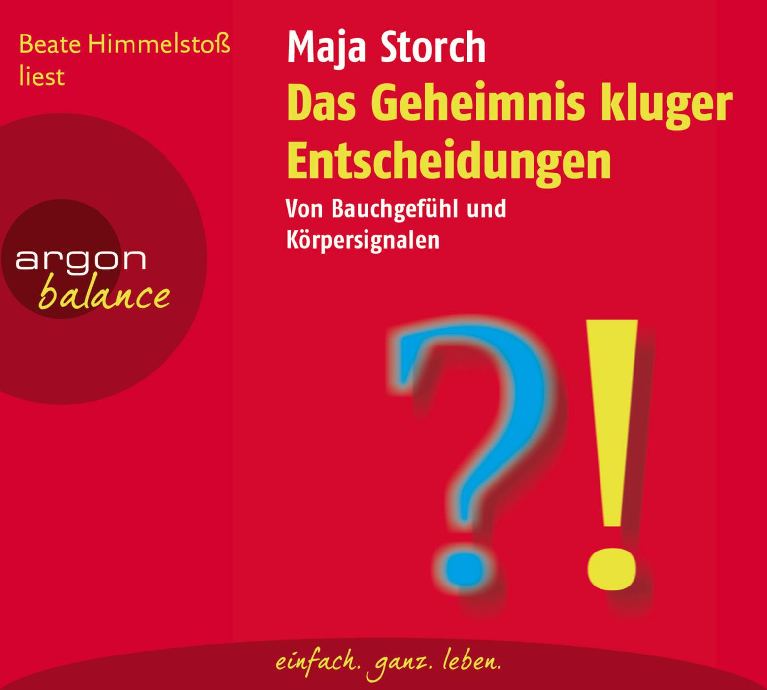 Maja Storch - Das Geheimnis kluger Entscheidungen