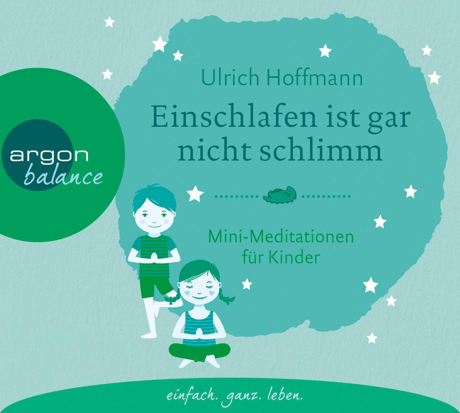 Ulrich Hoffmann - Einschlafen ist gar nicht schlimm: Mini-Meditationen für Kinder