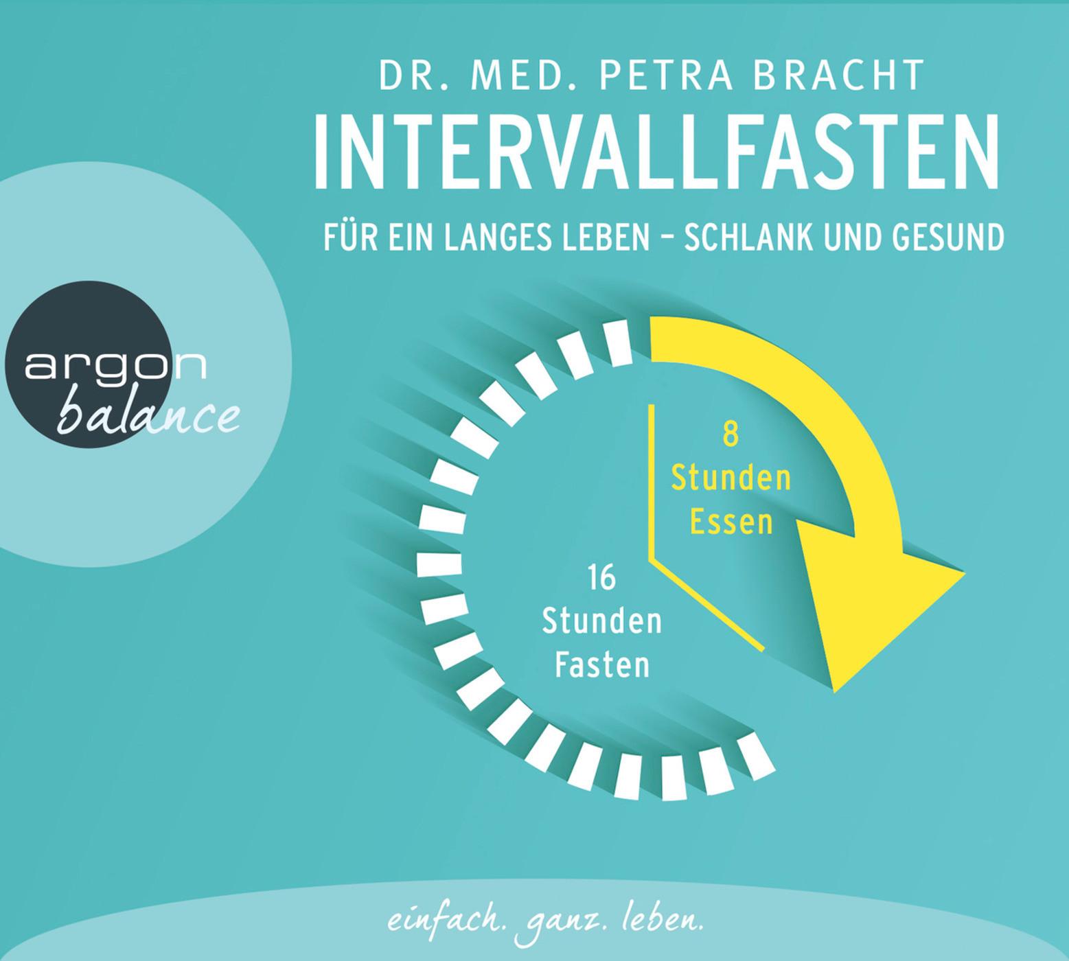 Petra Bracht - Intervallfasten: Für ein langes Leben schlank und gesund