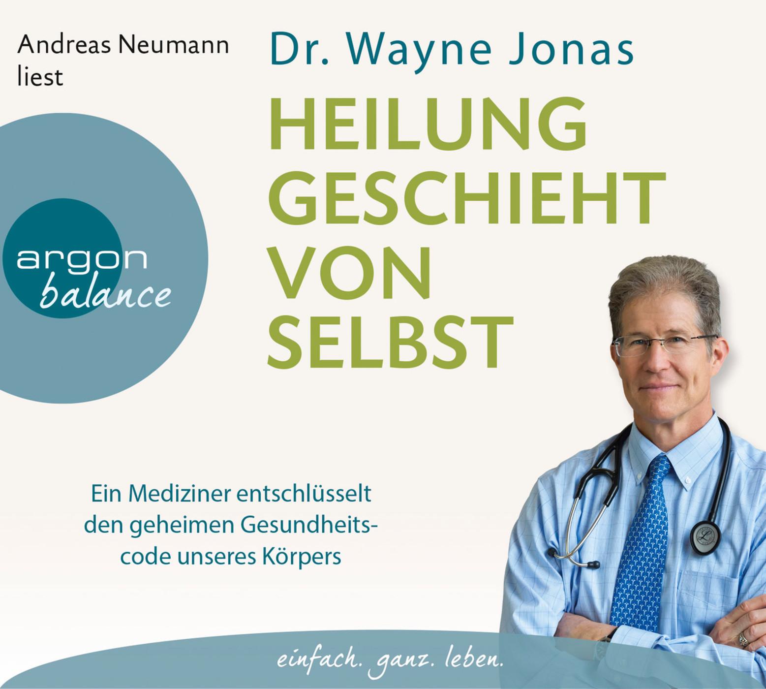 Dr. Wayne Jonas - Heilung geschieht von selbst