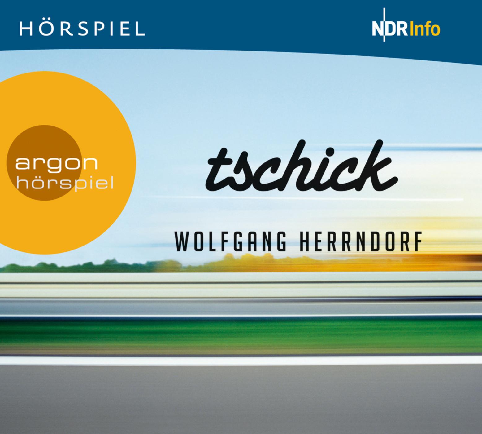 Wolfgang Herrndorf - Tschick - Das Hörspiel