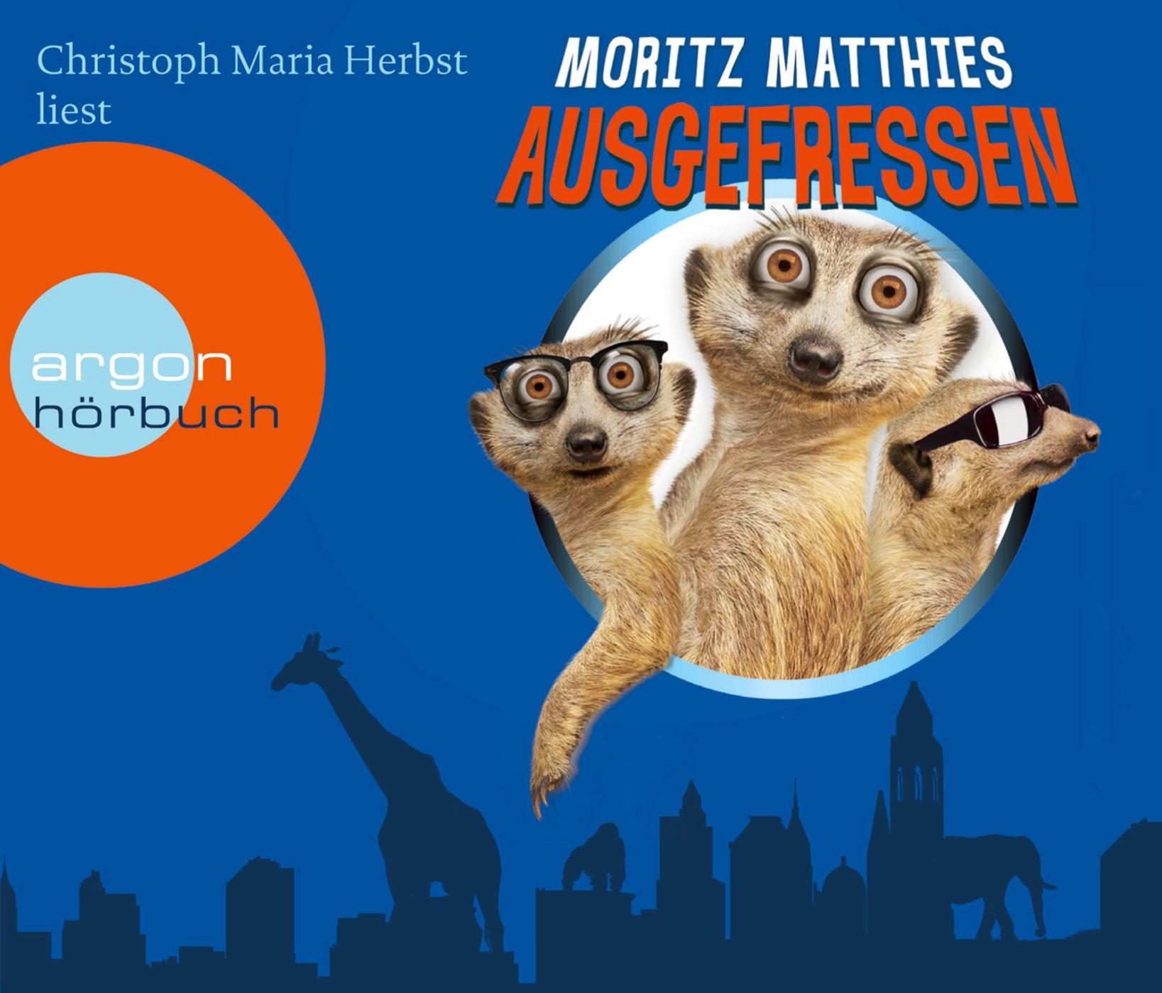 Moritz Matthies - Ausgefressen (Hörbestseller)