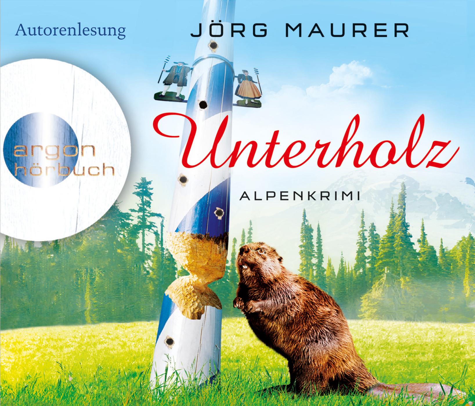 Jörg Maurer - Unterholz: Alpenkrimi (Hörbestseller)