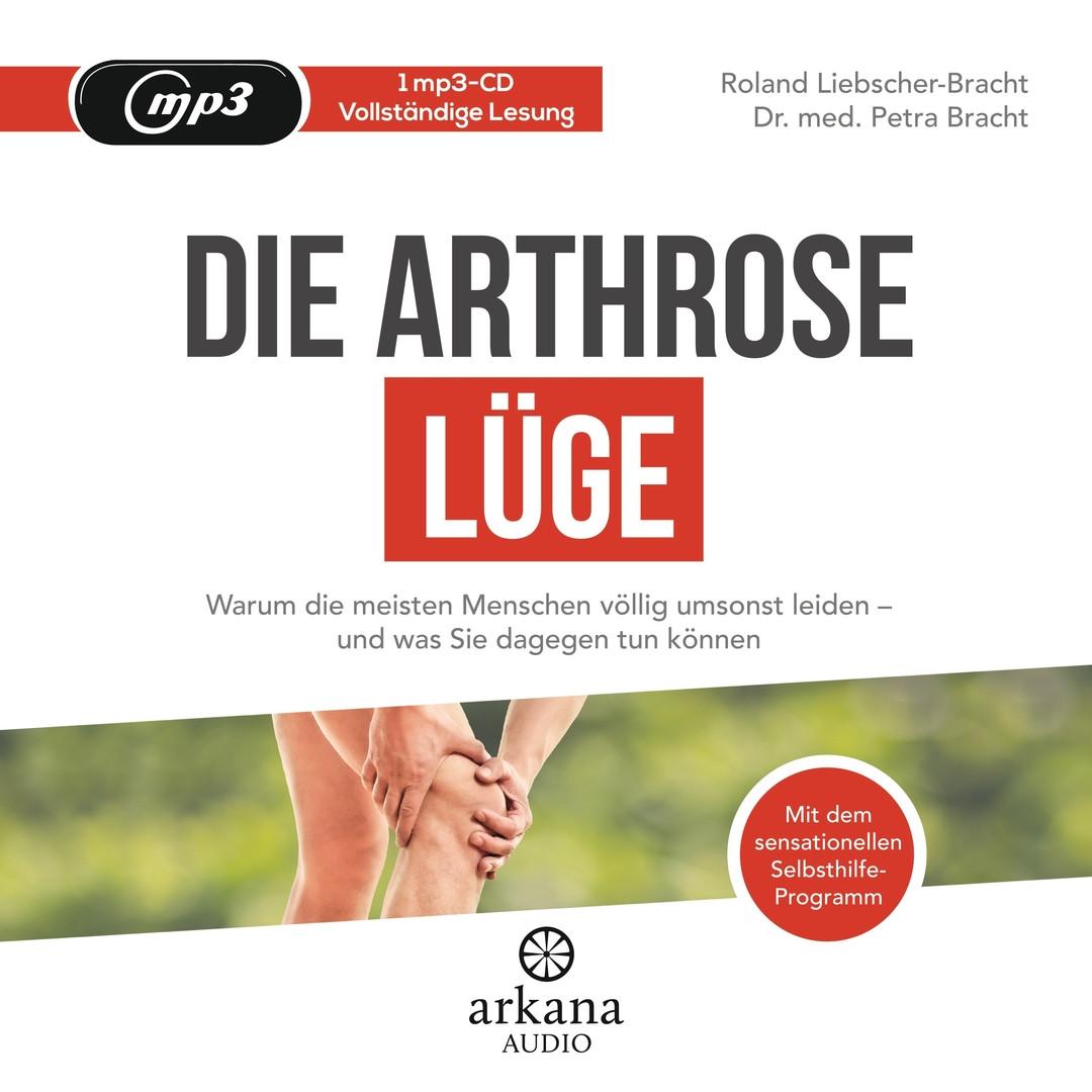 Die Arthrose-Lüge: Warum die meisten Menschen völlig umsonst leiden - und was Sie dagegen tun können