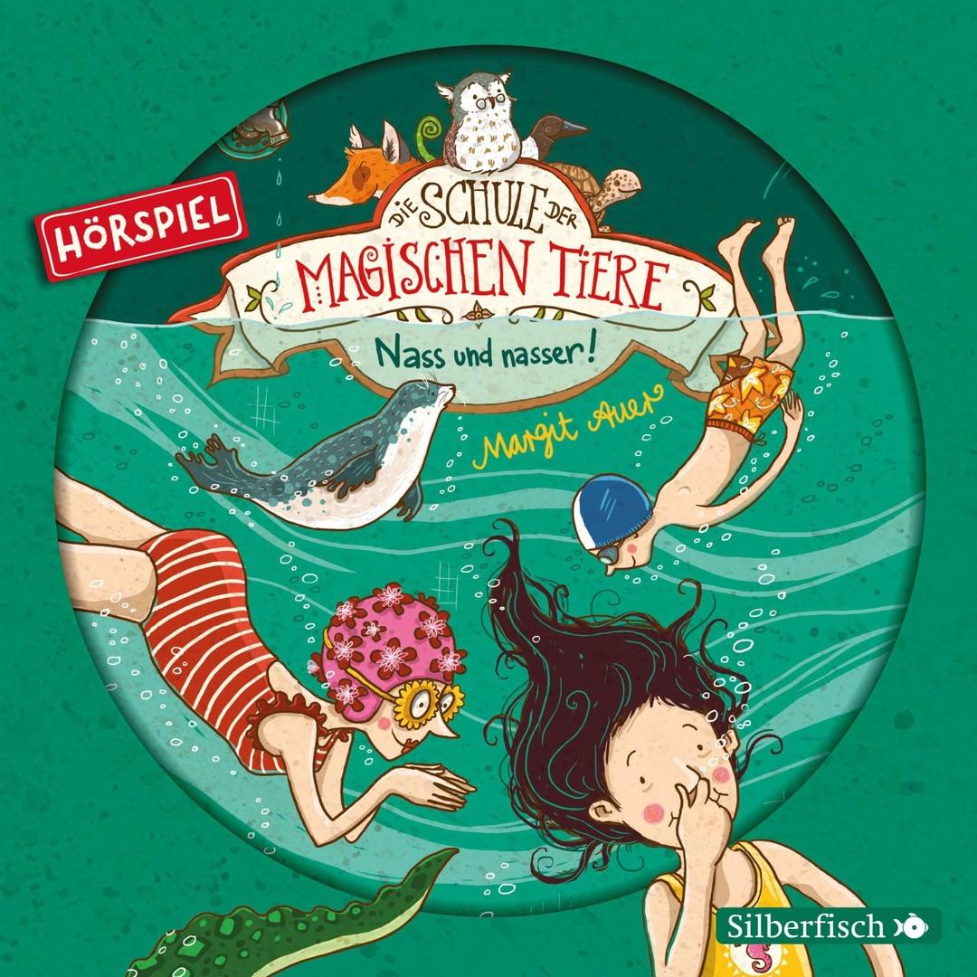Margit Auer - Nass und nasser! Das Hörspiel (Die Schule der magischen Tiere - Hörspiele, Band 6)
