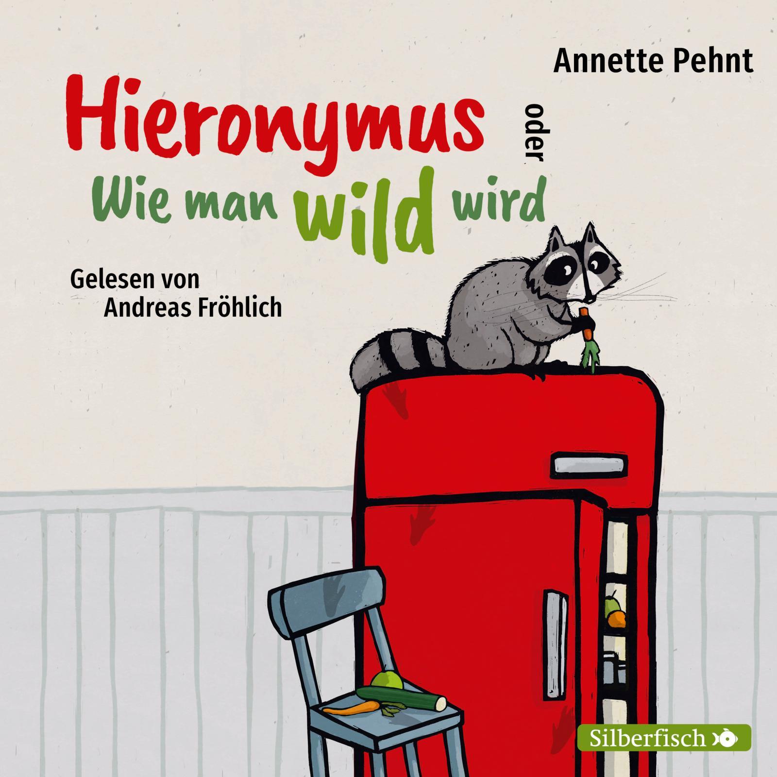 Annette Pehnt - Hieronymus oder Wie man wild wird