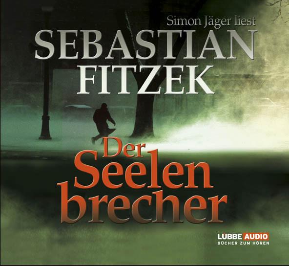 Sebastian Fitzek - Der Seelenbrecher