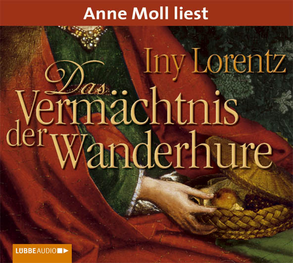 Iny Lorentz - Das Vermächtnis der Wanderhure