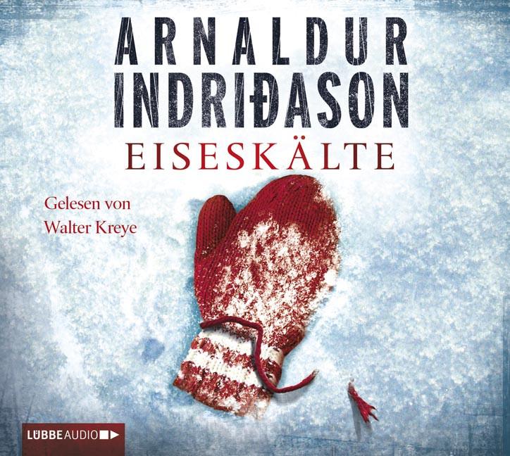 Arnaldur Indriðason - Eiseskälte