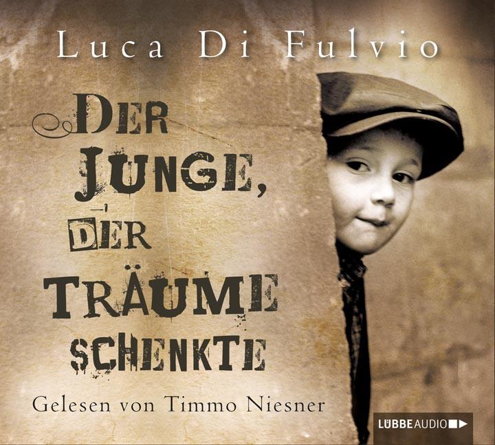 Luca Di Fulvio - Der Junge, der Träume schenkte